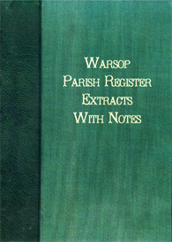 warsop parish registers, with notes and illustrations.