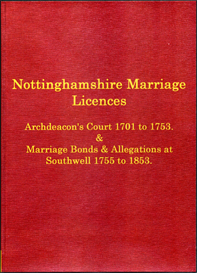 Abstracts of Nottinghamshire Marriage Licences Volume II. Archdeaconry Court, 1701-1753. Peculiar of Southwell, 1755-1853.   eBooks   Reference