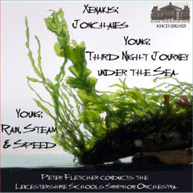 iannis xenakis: jonchaies; douglas young: third night journey under the sea; rain, steam & speed - leicestershire schools symphony orchestra/peter fletcher
