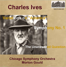 Variations on America (orch. Schuman); Symphony No. 1 in d minor; The Unanswered Question - Chicago Symphony Orchestra/Morton Gould | Music | Classical