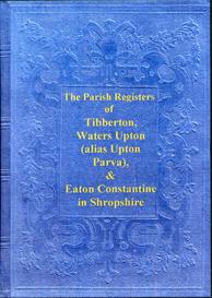 The Parish Registers of Tibberton, Waters Upton (alias Upton Parva) and Eaton Constantine in Shropshire | eBooks | Reference