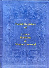 the parish registers of greete, bedstone and sibdon carwood, in shropshire.
