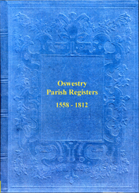 the parish registers of oswestry in shropshire. 1558 to 1812.