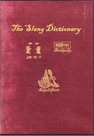 The Slang Dictionary Or The Vulgar Words, Street Phrases, and 'Fast' Expressions of High and Low Society. | eBooks | Reference