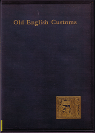 old english customs extant at the present time (1896)