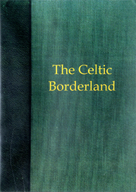 the celtic borderland a rediscovery of the marches from wye to dee.