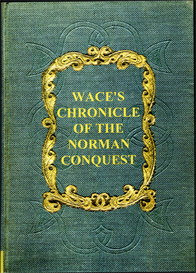 master wace his chronicle of the norman conquest from the roman de rou.