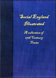 social england illustrated a collection of xviith century tracts