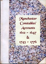 manchester constables' accounts, 1612-1647 & 1743-1776 volumes i, ii & iii