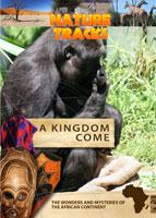 Nature Tracks - A Kingdom Come | Movies and Videos | Documentary