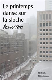 Le printemps danse sur la sloche - par Bernard Tellez | eBooks | Fiction