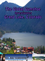 Global Gumshoe - Grand Lake Colorado | Movies and Videos | Documentary