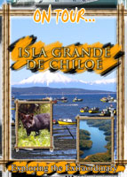 On Tour... Isla Grande de Chiloe Chile | Movies and Videos | Documentary