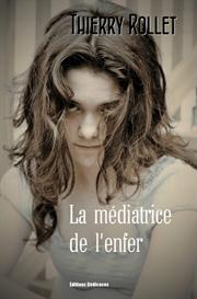 La mediatrice de l enfer - par Thierry Rollet | eBooks | Fiction
