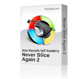 never slice again 2