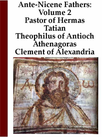 ante-nicene church fathers: volume 2