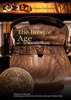 new frontiers chinese civilization the bronze age bronze-ware