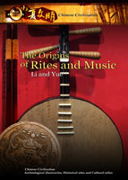 New Frontiers Chinese Civilization The Origins of Rites and Music Li and Yue | Movies and Videos | Documentary