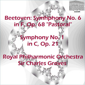 """beethoven: symphony no. 6 in f, op. 68 """"pastoral""""; symphony no. 1 in c, op. 21 - royal philharmonic orchestra/ sir charles groves"""