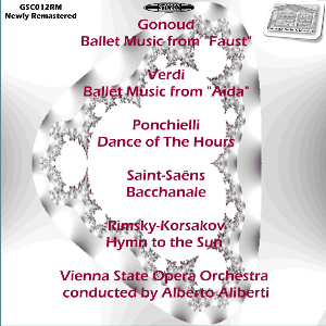 "gonoud: ballet music from ""faust""; verdi: ballet music from ""aida""; ponchielli: dance of the hours; saint-saëns: bacchanale; rimsky-korsakov: hymn to the sun - vienna state opera orchestra/alberto aliberti"
