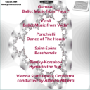 """Gonoud: Ballet Music from """"Faust""""; Verdi: Ballet Music from """"Aida""""; Ponchielli: Dance of The Hours; Saint-Saëns: Bacchanale; Rimsky-Korsakov: Hymn to the Sun - Vienna State Opera Orchestra/Alberto Aliberti 