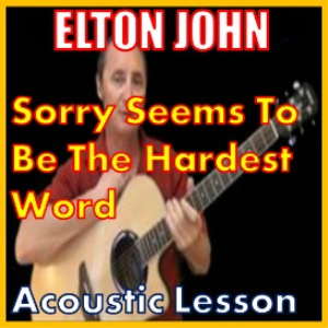 learn to play sorry seems to be the hardest word by elton john