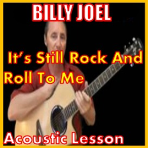 learn to play its still rock and roll to me by billy joel