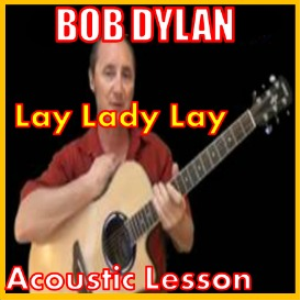 learn to play lay lady lay by bob dylan