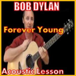 learn to play forever young by bob dylan