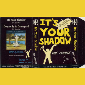 it's your shadow song from rock opera coyote in a graveyard