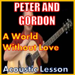 learn to play a world without love by peter and gordon