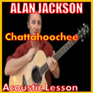 learn to play chattahooche by alan jackson