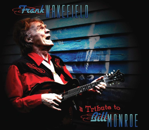 "cd-227 frank wakefield ""a tribute to bill monroe"""