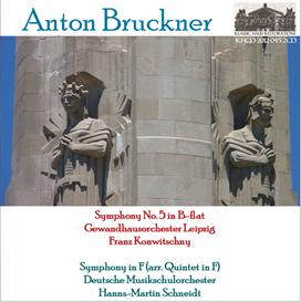 bruckner: symphony no. 5 in b-flat (1878 version, ed. nowak) - gewandhausorchester leipzig/franz konwitschny; string symphony in f (arranged from the quintet in f) - deutsche musikschulorchester/hanns-martin schneidt