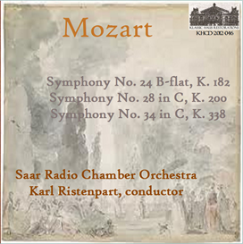 mozart: symphony no. 24 in b-flat, k. 182;  symphony no. 28 in c, k. 200; symphony no. 34 in c, k. 338 - chamber orchestra of the saar/karl ristenpart