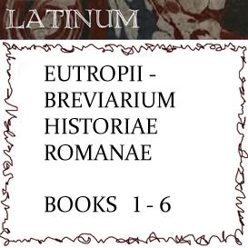 eutropii  - breviarium historiae romanae - books 1 to 6