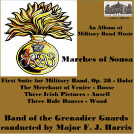 an album of  military band music - music by sousa; holst: first suite for military band, op. 28;  rosse: the merchant of venice; ansell: three irish pictures; wood: three dale dances - band of the grenadier guards