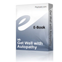 Get Well with Autopathy | eBooks | Health