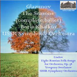 glazunov: the seasons (complete ballet) - ussr symphony orchestra/boris khaikin; liadov: eight russian folk-songs for orchestra, op. 58 - ussr symphony orchestra/yevgeny svetlanov