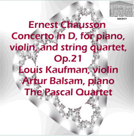 chausson: concerto in d for piano, violin and string quartet - artur balsam,  piano; louis kaufman, violin; the pascal string quartet