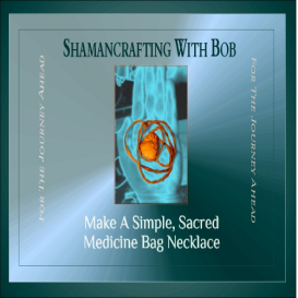 shamancrafting with bob: make a simple, sacred medicine bag necklace