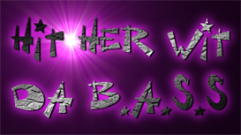 hit her wit da b.a.s.s by vigalantee fea chauncey clyde