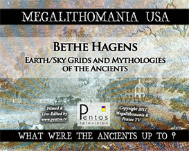 bethe hagens - eart/sky grids & mythologies of the ancients - megalithomania usa mp3