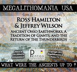 ross hamilton & jeff wilson - ohio earthworks & giants - megalithomania 2011 usa