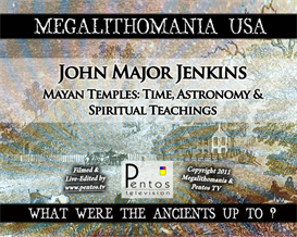 john major jenkins - maya temples - megalithomania 2011 usa