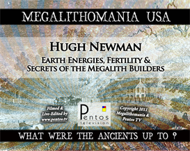 hugh newman - earth energies, fertility & megaliths - megalithomanoa 2011 usa