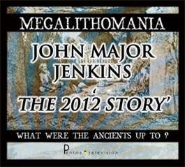 John Major Jenkins - The 2012 Story - Megalithomania 2011 MP3 | Movies and Videos | Documentary