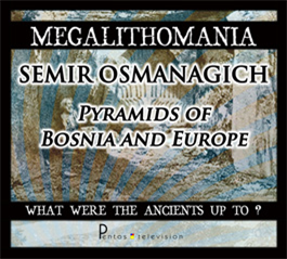 Semir Osmanagich - Pyramids of Bosnia and Europe + Interview - Megalithomania 2011 MP3 | Audio Books | History