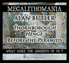 alan butler - thornborough henge: before the pyramids + interview - megalithomania 2011 mp3