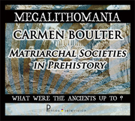 carmen boulter - matriachal societies in prehistory - megalithomania 2011 mp3